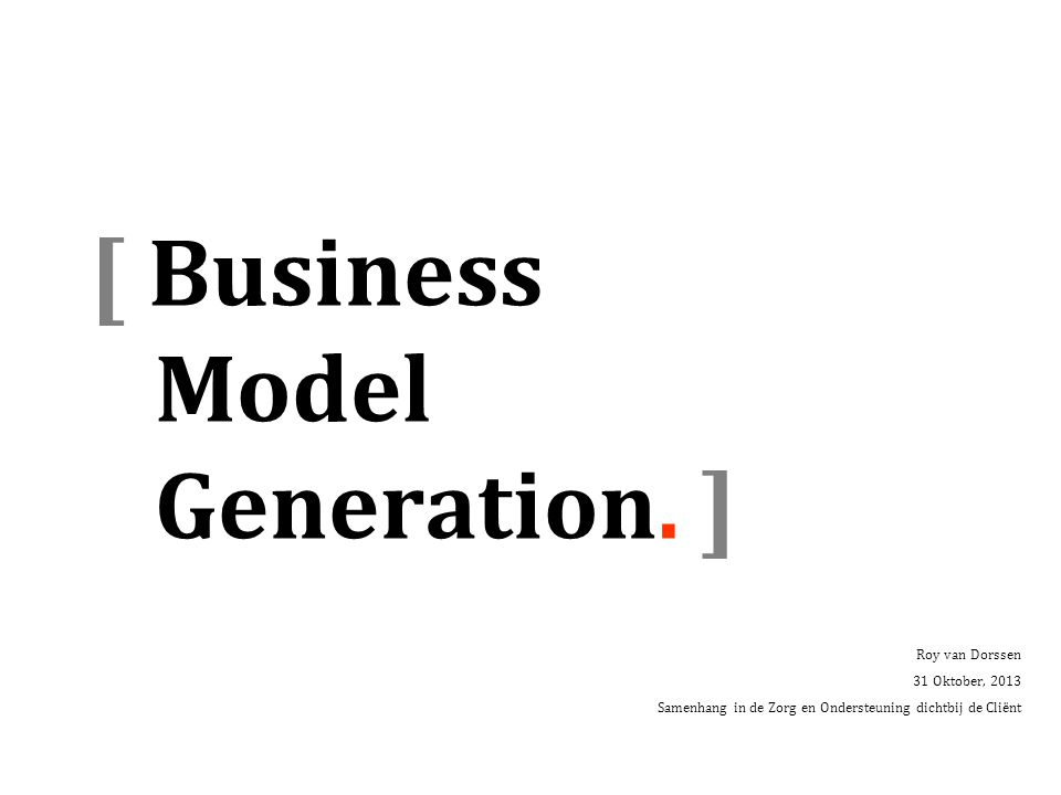 [ Business Model Generation. ]